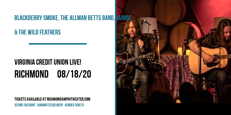 Blackberry Smoke, The Allman Betts Band, Jaimoe & The Wild Feathers [CANCELLED] at Virginia Credit Union LIVE!