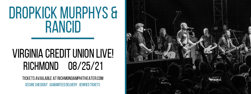Dropkick Murphys & Rancid at Virginia Credit Union LIVE!
